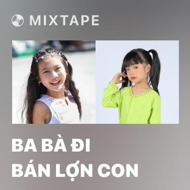 Radio Ba Bà Đi Bán Lợn Con - Various Artists