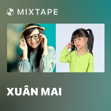 Mixtape Xuân Mai - Various Artists