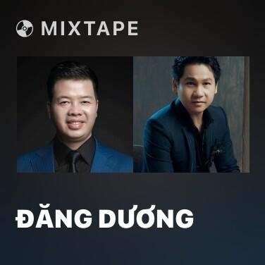 Mixtape Đăng Dương - Various Artists