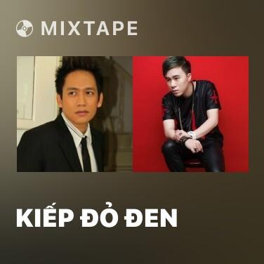 Mixtape Kiếp Đỏ Đen - Various Artists