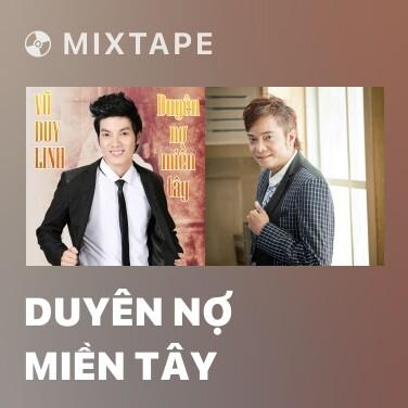 Mixtape Duyên Nợ Miền Tây - Various Artists