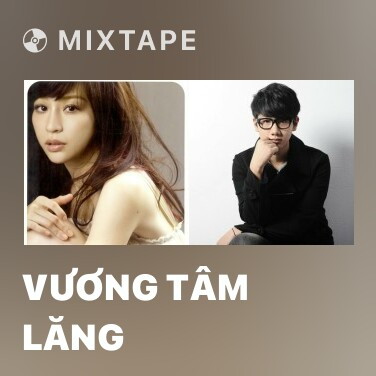 Mixtape Vương Tâm Lăng - Various Artists