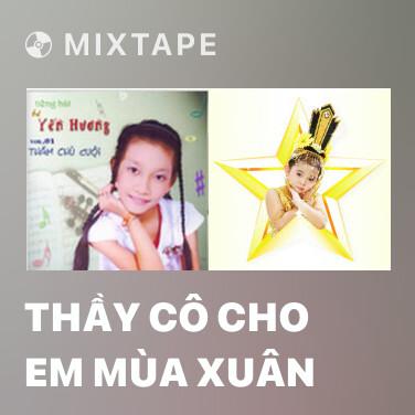 Radio Thầy Cô Cho Em Mùa Xuân - Various Artists