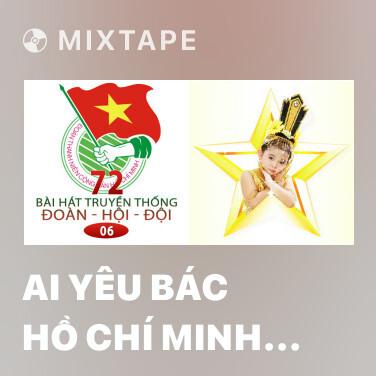 Radio Ai Yêu Bác Hồ Chí Minh Hơn Thiếu Niên Nhi Đồng - Various Artists