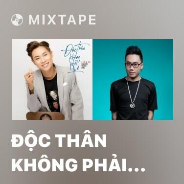 Mixtape Độc Thân Không Phải Là Ế - Various Artists