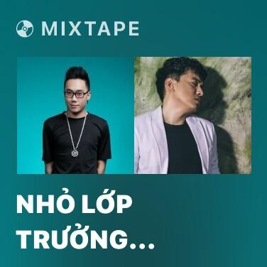 Mixtape Nhỏ Lớp Trưởng (Cover) - Various Artists