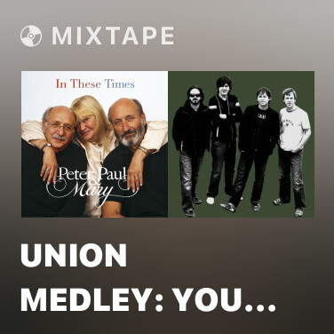 Mixtape Union Medley: You Gotta Go Down and Join the Union / Put It on the Ground / Union Maid / We Shall Not be Moved / Which Side Are You On (2004 Remaster) - Various Artists