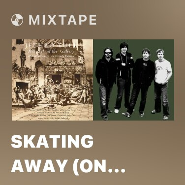 Mixtape Skating Away (On the Thin Ice of the New Day) [Live at Palais Des Sports, Paris, 5/7/1975] [Jakko Jakszyk Stereo Mix] (Live at Palais Des Sports, Paris, 5/7/1975; Jakko Jakszyk Stereo Mix)