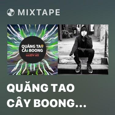 Mixtape Quăng Tao Cây Boong (Masew Mix) - Various Artists