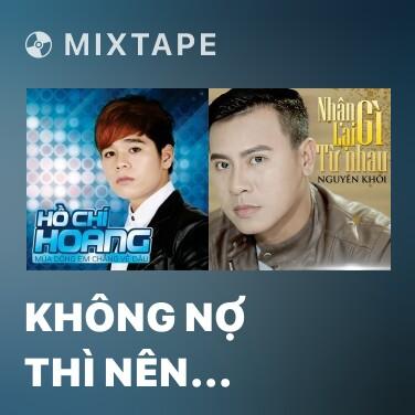 Radio Không Nợ Thì Nên Thôi - Various Artists