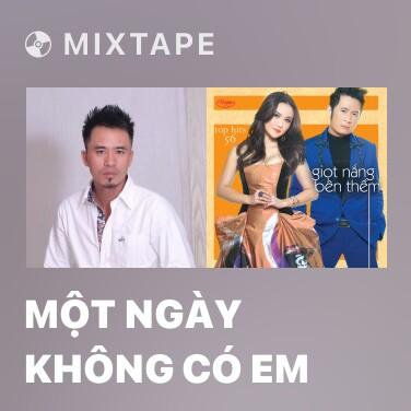 Mixtape Một Ngày Không Có Em - Various Artists