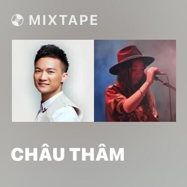 Mixtape Châu Thâm - Various Artists