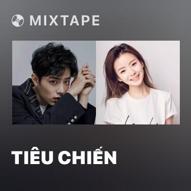 Mixtape Tiêu Chiến - Various Artists