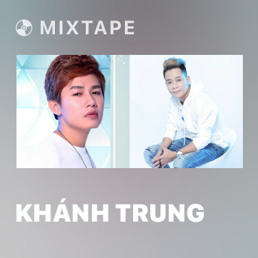 Mixtape Khánh Trung - Various Artists