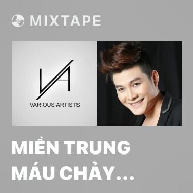 Radio Miền Trung Máu Chảy Ruột Mềm - Various Artists