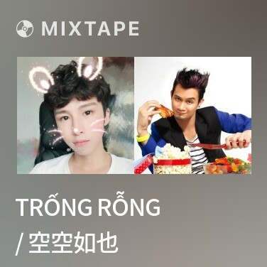 Mixtape Trống Rỗng / 空空如也 - Various Artists