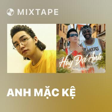 Mixtape Anh Mặc Kệ - Various Artists