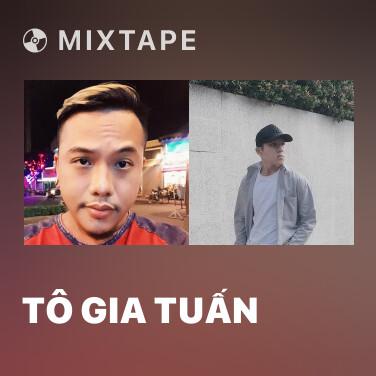 Mixtape Tô Gia Tuấn - Various Artists