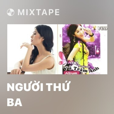 Mixtape Người Thứ Ba - Various Artists
