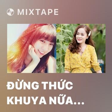 Radio Đừng Thức Khuya Nữa (Cover) - Various Artists