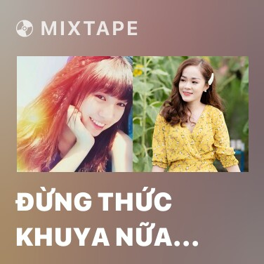 Mixtape Đừng Thức Khuya Nữa (Cover) - Various Artists