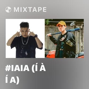 Mixtape #IAIA (Í À Í A) - Various Artists