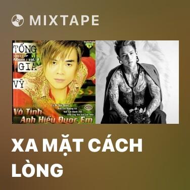 Mixtape Xa Mặt Cách Lòng - Various Artists