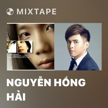 Mixtape Nguyễn Hồng Hải