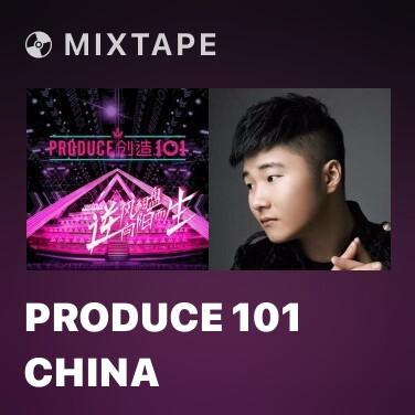 Mixtape Produce 101 China - Various Artists
