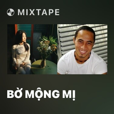 Mixtape Bờ Mộng Mị - Various Artists