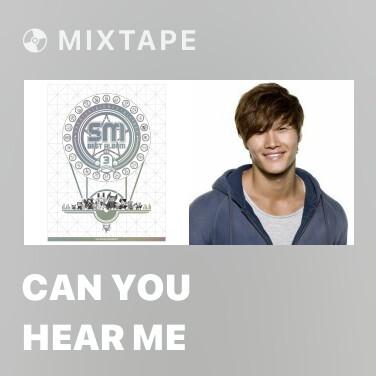 Mixtape Can You Hear Me - Various Artists