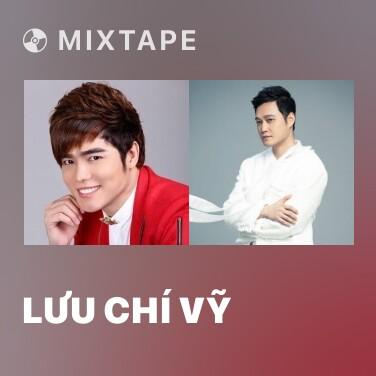 Mixtape Lưu Chí Vỹ - Various Artists