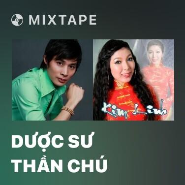 Mixtape Dược Sư Thần Chú - Various Artists
