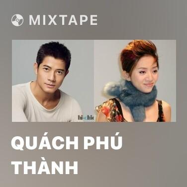 Mixtape Quách Phú Thành - Various Artists