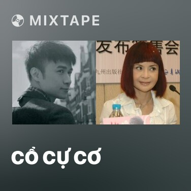 Mixtape Cổ Cự Cơ - Various Artists