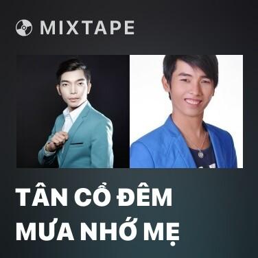Radio Tân Cổ Đêm Mưa Nhớ Mẹ - Various Artists