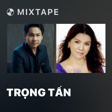 Mixtape Trọng Tấn - Various Artists