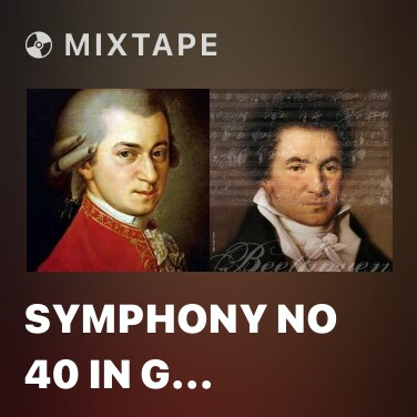 Mixtape Symphony No 40 in G Minor K 550 Track 3 - Various Artists