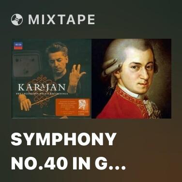 Mixtape Symphony No.40 In G Minor, K.550 - 1. Molto Allegro - Various Artists