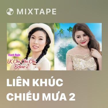 Mixtape Liên Khúc Chiều Mưa 2 - Various Artists