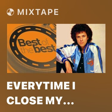 Mixtape Everytime I Close My Eyes - Various Artists