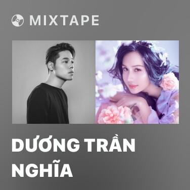 Mixtape Dương Trần Nghĩa - Various Artists