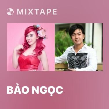 Mixtape Bảo Ngọc - Various Artists