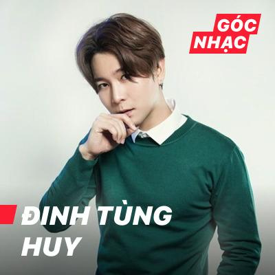 Góc nhạc Đinh Tùng Huy - Đinh Tùng Huy