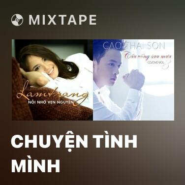 Mixtape Chuyện Tình Mình - Various Artists