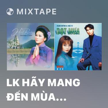 Mixtape LK Hãy Mang Đến Mùa Xuân-Dịu Dàng Sắc Xuân - Various Artists