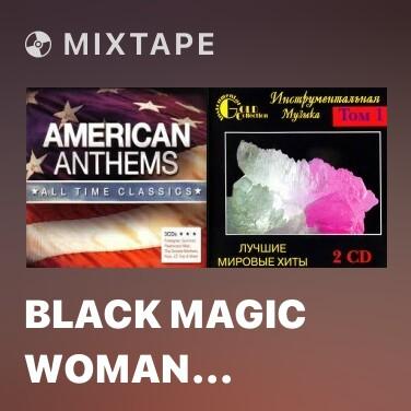 Mixtape Black Magic Woman Santana - Various Artists