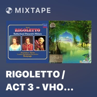Mixtape Rigoletto / Act 3 - Vho Ingannato - Lassù... In Cielo - Various Artists