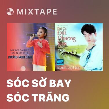 Mixtape Sóc Sờ Bay Sóc Trăng - Various Artists