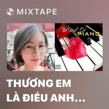 Mixtape Thương Em Là Điều Anh Không Thể Ngờ (Piano Cover) - Various Artists